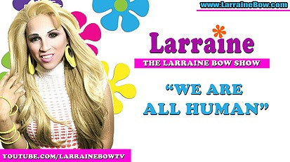 The Larraine Bow Show