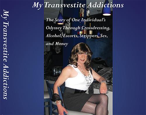 My Transvestite Addictions
