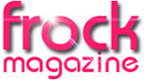 Frock Magazine for crossdressers, transvestites, transsexuals and transgender people everywhere. Oh, and Drag artistes too!